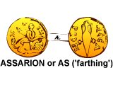 Assarion or As, translated &`;farthing&`; in old Bibles